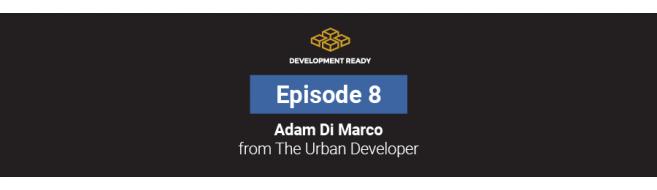 Episode 8: Adam Di Marco - The Urban Developer