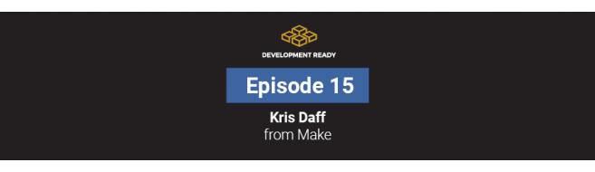 Episode 15: Kris Daff - Make Ventures