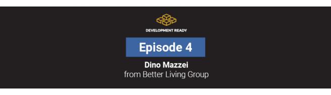 Episode 4: Dino Mazzei - Better Living Group