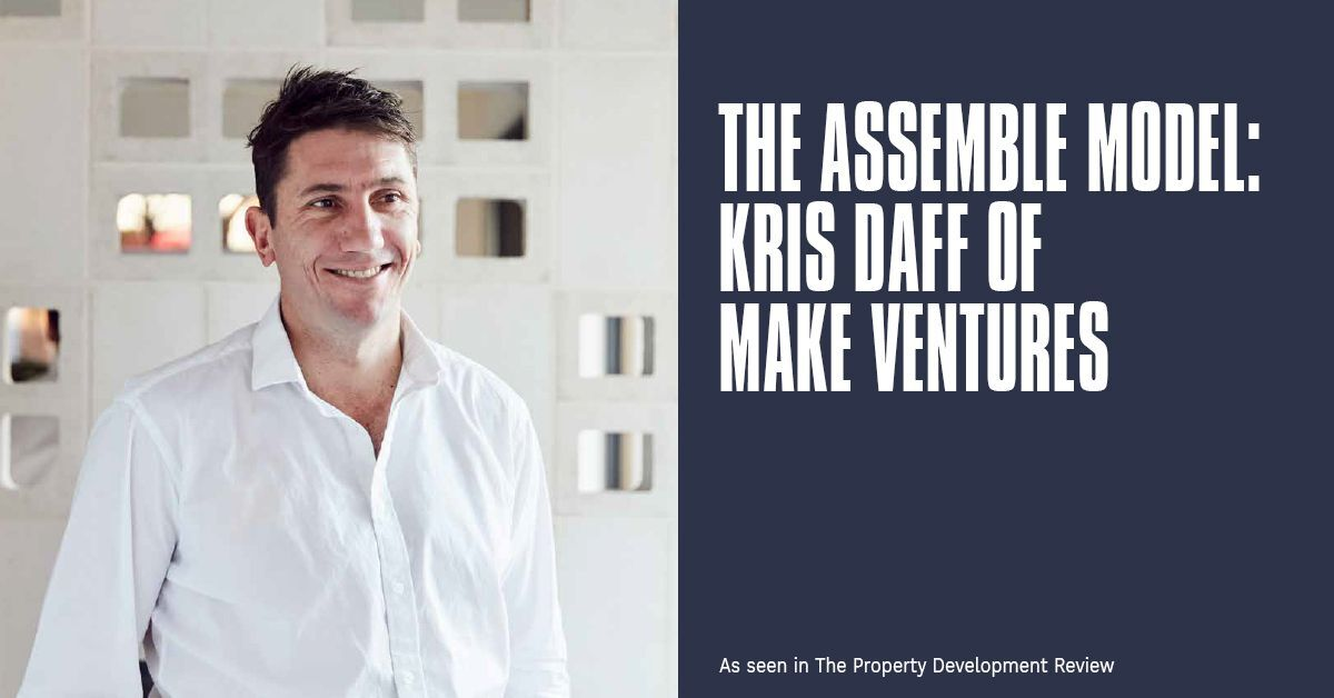 The Assemble Model: Kris Daff of Make Ventures