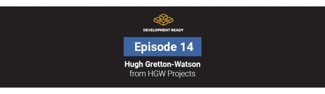 Episode 14: Hugh Gretton-Watson - HGW Projects